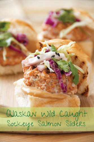 Tasty Fun Recipes - Wild Caught Sockeye Salmon Sliders